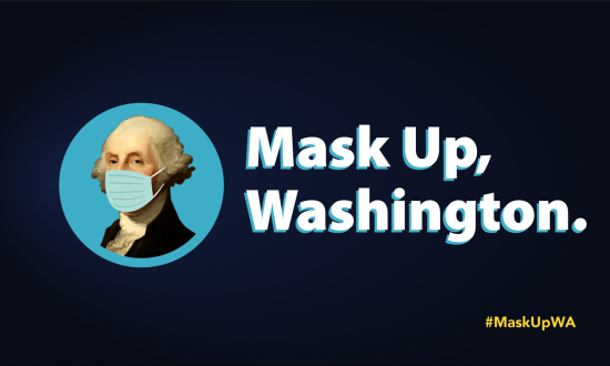 "Graphic stating ""Mask Up, Washington"""